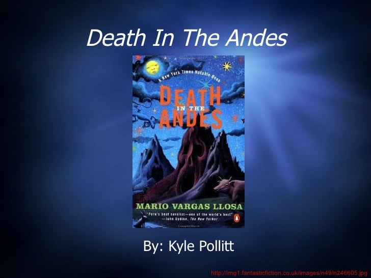 Death In The Andes By: Kyle Pollitt http://img1.fantasticfiction.co.uk/images/n49/n246605.jpg
