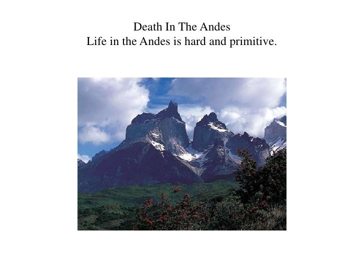Death In The AndesLife in the Andes is hard and primitive.<br />