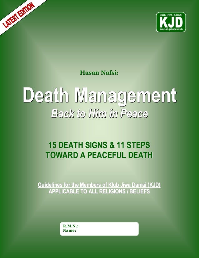 Hasan Nafsi:Death Management      Back to Him in Peace     15 DEATH SIGNS & 11 STEPS    TOWARD A PEACEFUL DEATH Guidelines...