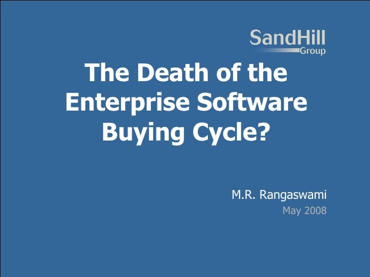 Title The Death of the Enterprise Software Buying Cycle? M.R. Rangaswami May 2008
