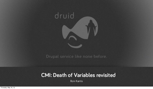 CMI: Death of Variables revisitedRoni KantisThursday, May 16, 13
