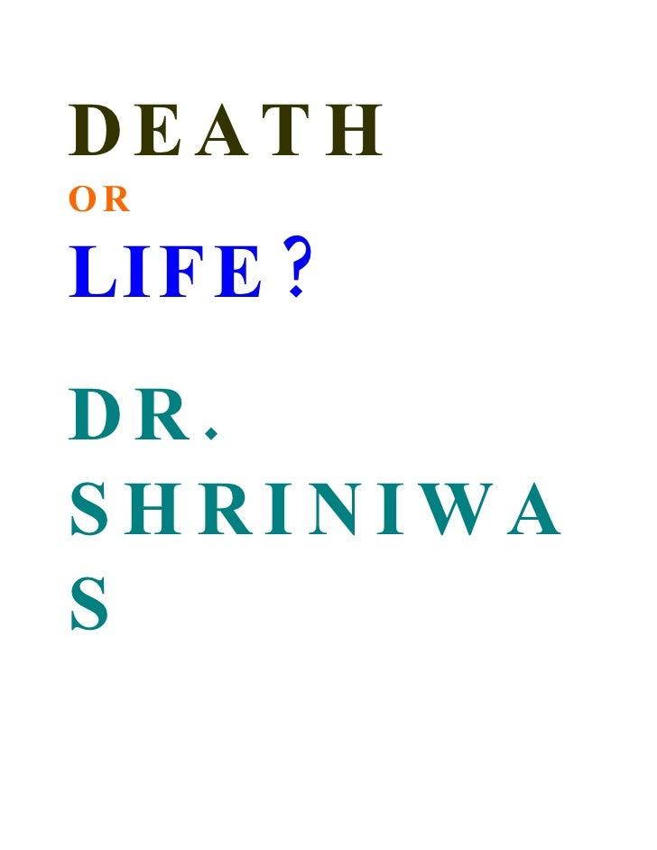 Death Or Life Dr Shriniwas Kashalikar