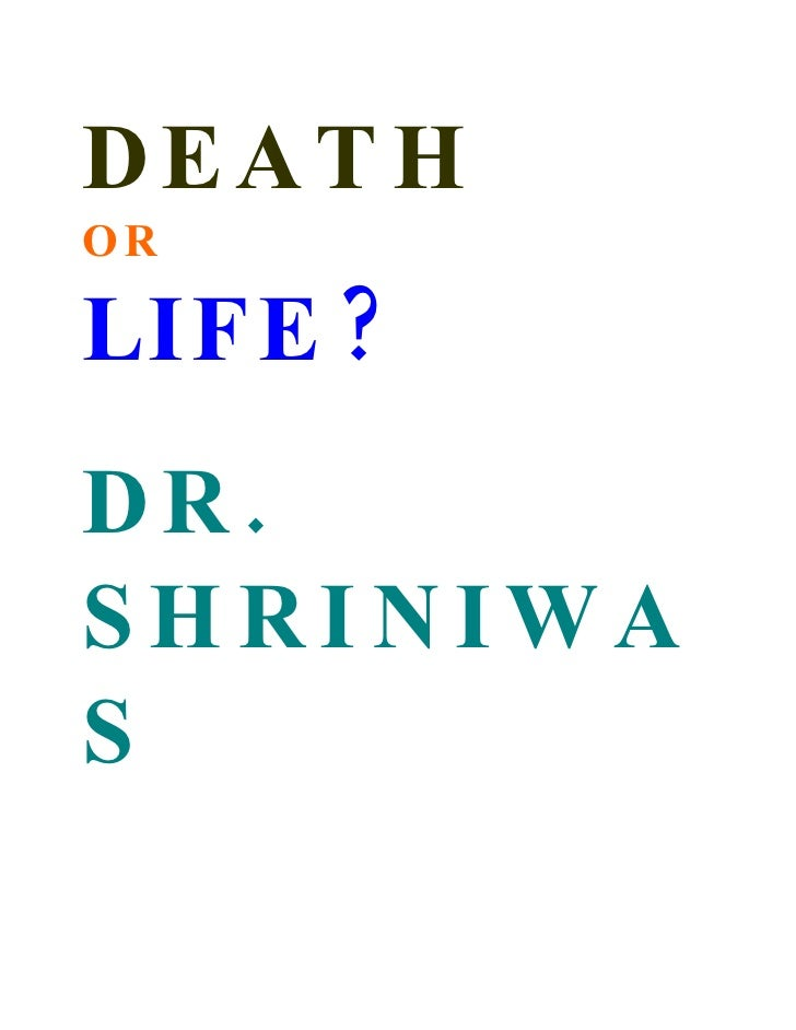 DEAT H OR  LIF E ? DR. SHRINIWA S
