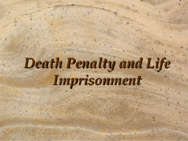 Death penalty and life imprisonment