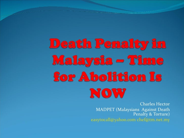 Charles Hector  MADPET (Malaysians Against Death                   Penalty & Torture)easytocall@yahoo.com chef@tm.net.my