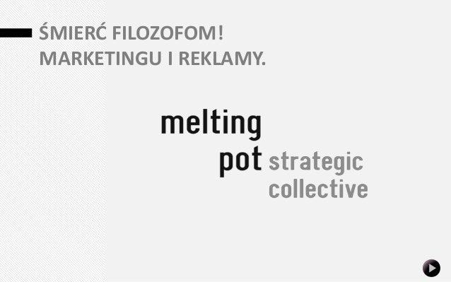 SMIERĆ FILOZOFOM MARKETINGU I REKLAMY