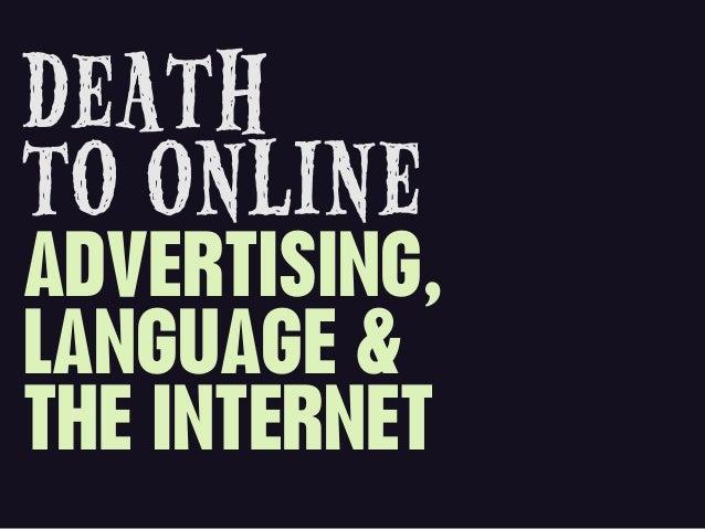 DEATHTO ONLINEADVERTISING,LANGUAGE &THE INTERNET