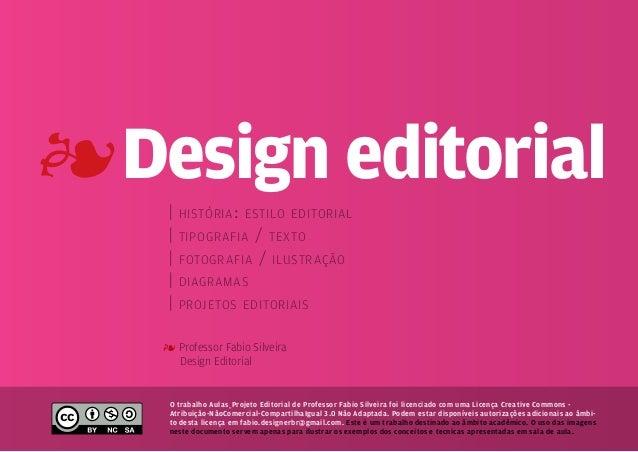 4 Design editorial    |   história : estilo editorial    |   tipografia/ texto    |   fotografia / ilustração    |   diagr...