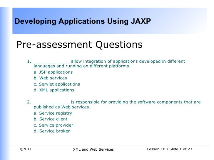 Developing Applications Using JAXPPre-assessment Questions    1. ______________ allow integration of applications develope...