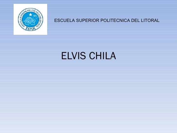 ELVIS CHILA
