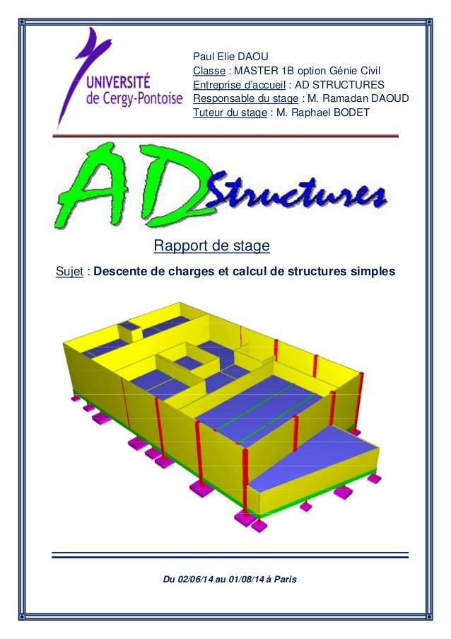 Paul Elie DAOU Classe : MASTER 1B option Génie Civil Entreprise d'accueil : AD STRUCTURES Responsable du stage : M. Ramada...