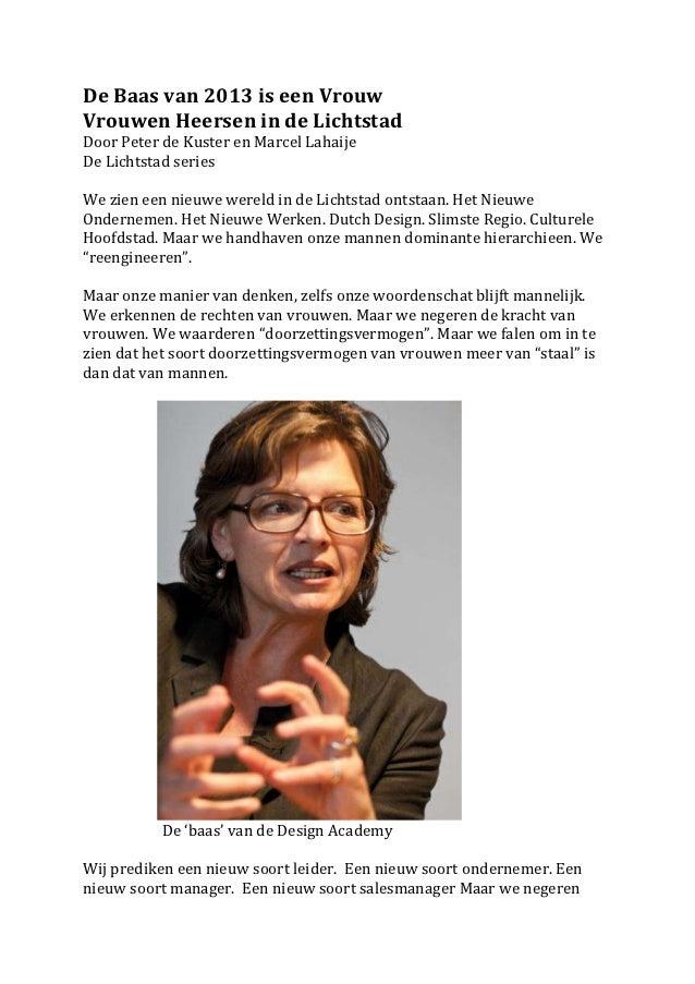 De Baas van 2013 is een VrouwVrouwen Heersen in de LichtstadDoor Peter de Kuster en Marcel LahaijeDe Lichtstad seriesWe zi...
