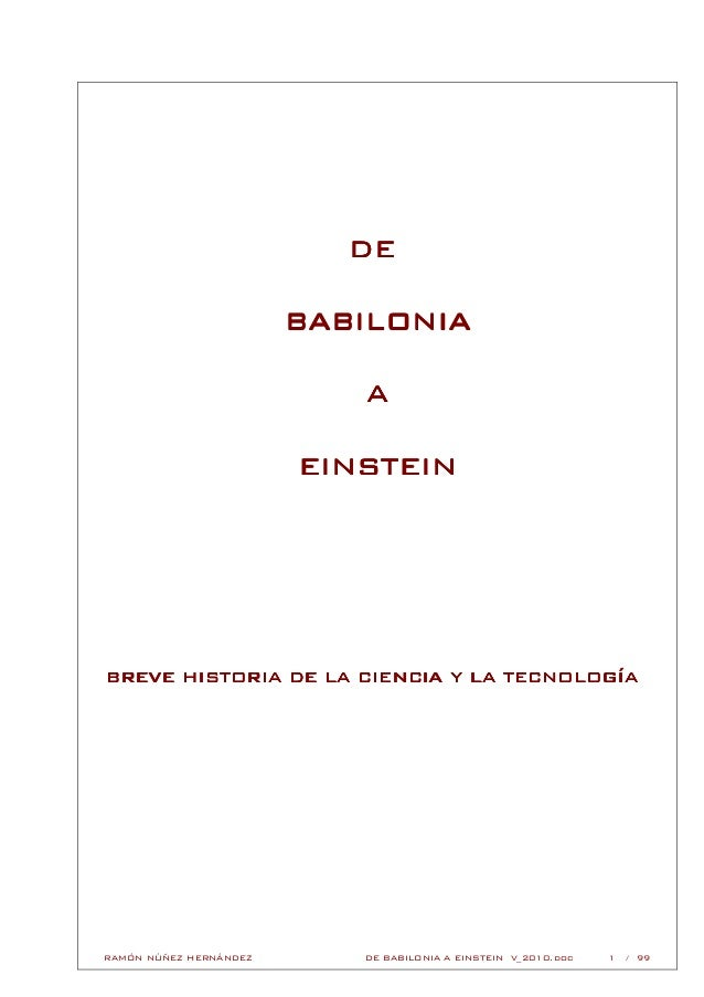 RAMÓN NÚÑEZ HERNÁNDEZ DE BABILONIA A EINSTEIN V_2010.doc 1 / 99 DEDEDEDE BABILONIABABILONIABABILONIABABILONIA AAAA EINSTEI...