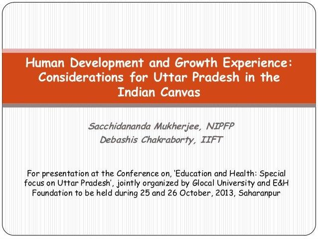 Human Development and Growth Experience: Considerations for Uttar Pradesh in the Indian Canvas Sacchidananda Mukherjee, NI...