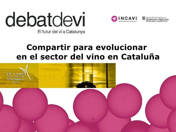 Compartir para evolucionar  en el sector del vino en Cataluña