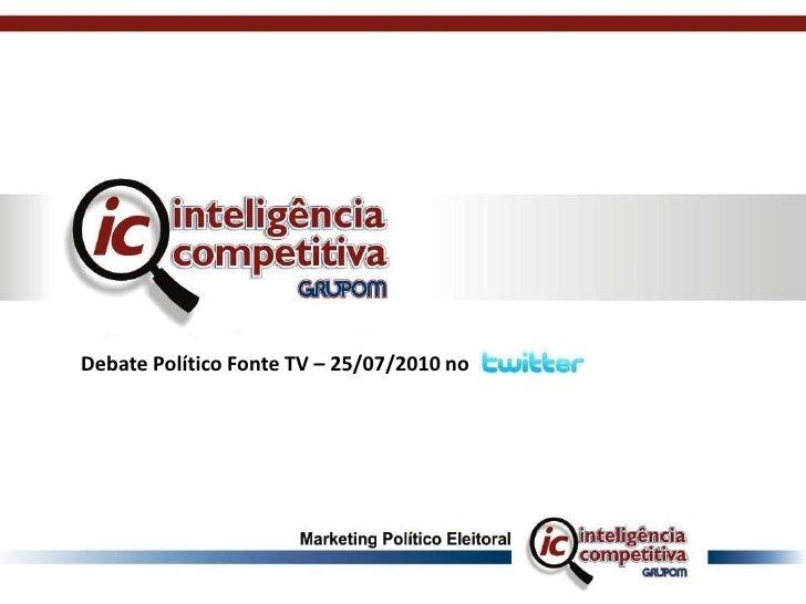 Debate Político Fonte TV – 25/07/2010 no<br />
