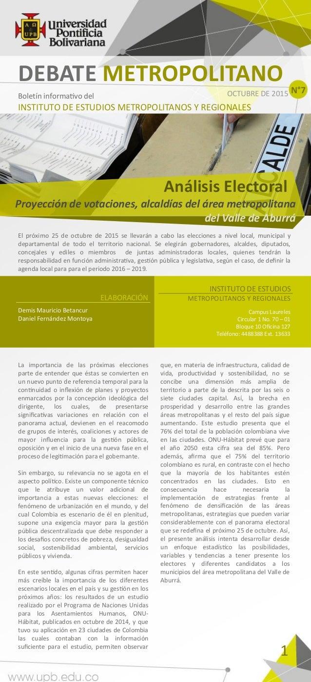 El próximo 25 de octubre de 2015 se llevarán a cabo las elecciones a nivel local, municipal y departamental de todo el ter...