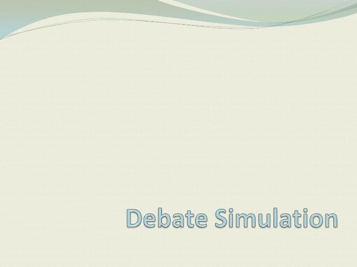 Debate simulation