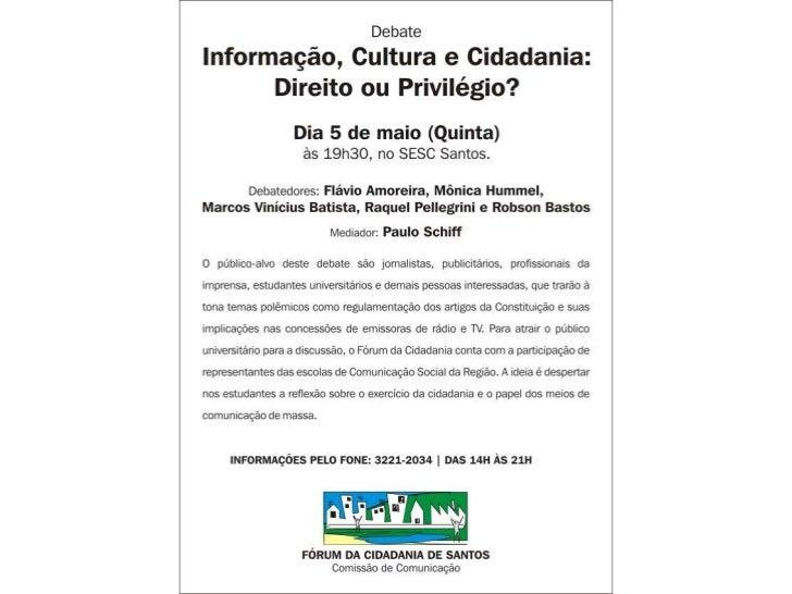 Informação, Cultura e Cidadania: Direito ou Privilégio?ção 5 maio_2011