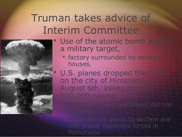the us decision to drop the atomic bomb in hiroshima The united states detonated two atomic bombs over the japanese cities of hiroshima and nagasaki in august 1945, killing 210,000 people—children, women, and men president truman authorized the use of the atom bombs in an effort to bring about japan's surrender in the second world war.