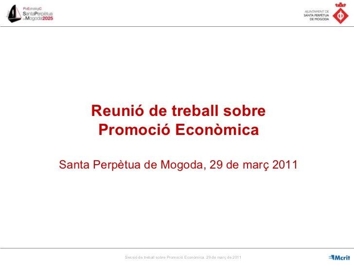 Reunió de treball sobre Promoció Econòmica Santa Perpètua de Mogoda, 29 de març 2011
