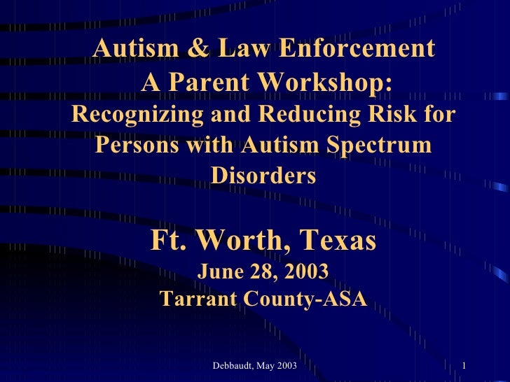 Autism & Law Enforcement  A Parent Workshop: Recognizing and Reducing Risk for Persons with Autism Spectrum Disorders Ft. ...
