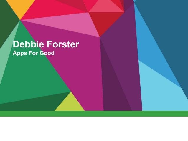 Debbie Forster, Apps for Good