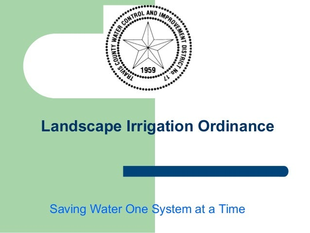 Landscape Irrigation Ordinance Saving Water One System at a Time