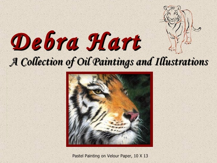 Debra Hart A Collection of Oil Paintings and Illustrations Pastel Painting on Velour Paper, 10 X 13