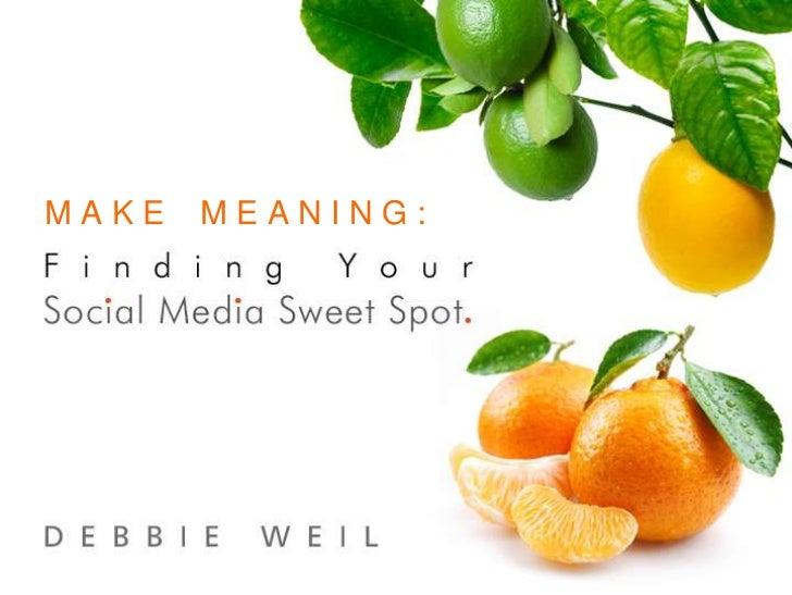 Make Meaning: Social Media Sweet Spot