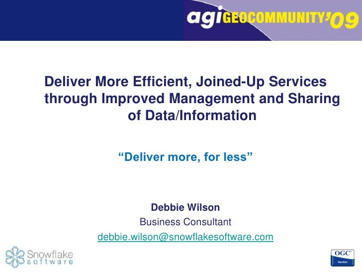 Debbie Wilson: Deliver More Efficient, Joined-Up Services through Improved Management and Sharing of Data/Information