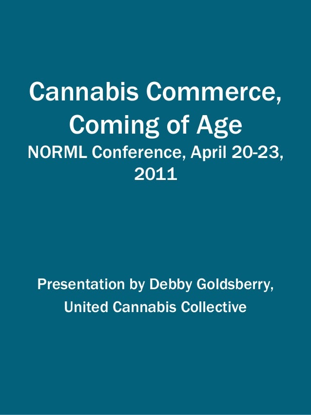 Cannabis Commerce Coming of Age NORML Conference 2011