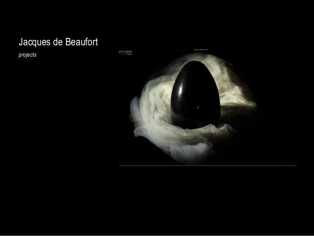 Jacques de Beaufort: Projects