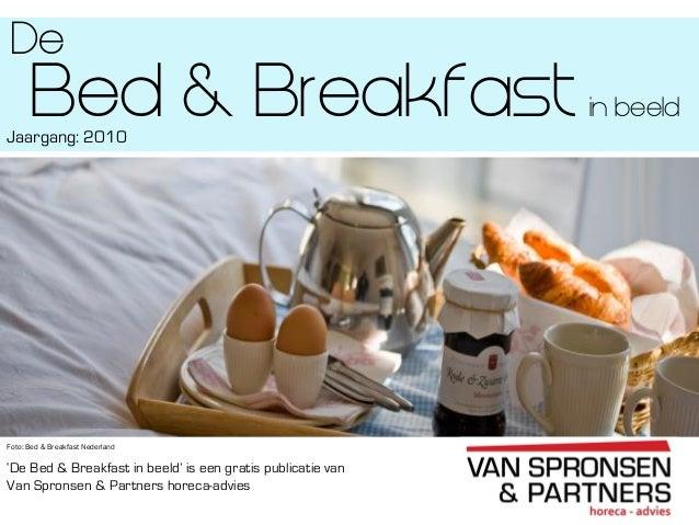 Profiel van de Bed & Breakfast sector'De Bed & Breakfast in beeld' is een gratis publicatie vanVan Spronsen & Partners hor...