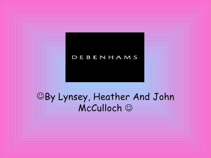 <ul><li>By Lynsey, Heather And John McCulloch   </li></ul>