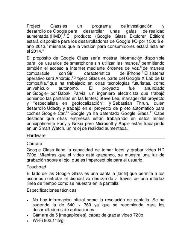 Project Glass es un programa de investigación y desarrollo de Google para desarrollar unas gafas de realidad aumentada (HM...