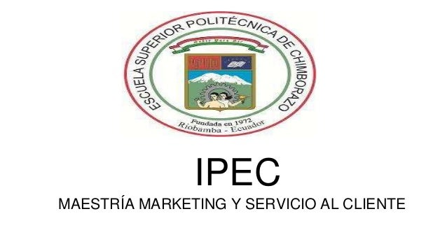 IPEC  MAESTRÍA MARKETING Y SERVICIO AL CLIENTE