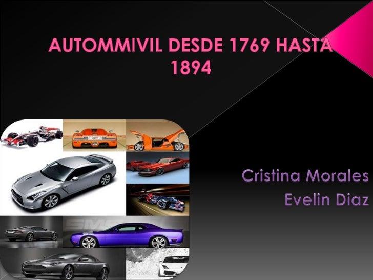 AUTOMMIVIL DESDE 1769 HASTA 1894<br />Cristina Morales<br />EvelinDiaz<br />