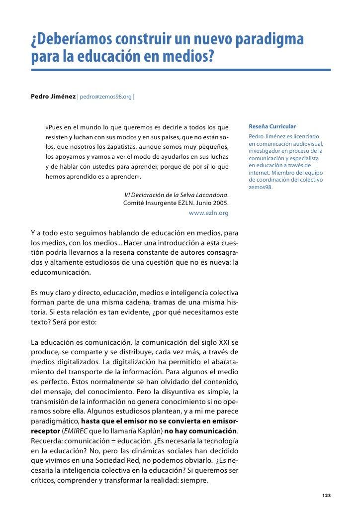 ¿Deberíamos construir un nuevo paradigma para la educación en medios?  Pedro Jiménez | pedro@zemos98.org |        «Pues en...