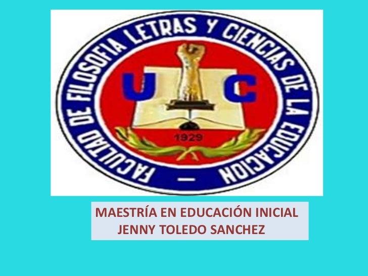 MAESTRÍA EN EDUCACIÓN INICIAL  JENNY TOLEDO SANCHEZ