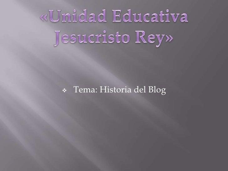    Tema: Historia del Blog