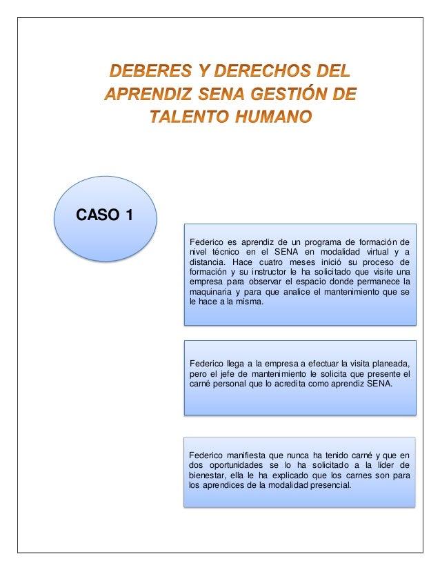 CASO 1 Federico es aprendiz de un programa de formación de nivel técnico en el SENA en modalidad virtual y a distancia. Ha...