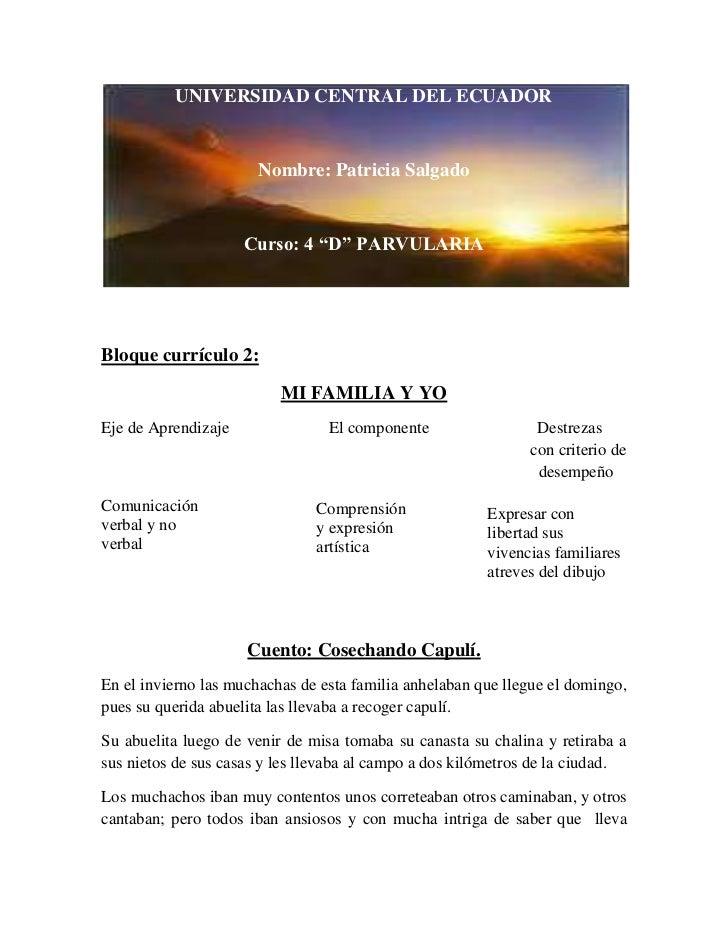 """22364-764UNIVERSIDAD CENTRAL DEL ECUADOR<br />Nombre: Patricia Salgado<br />Curso: 4 """"D"""" PARVULARIA<br />Bloque currículo ..."""