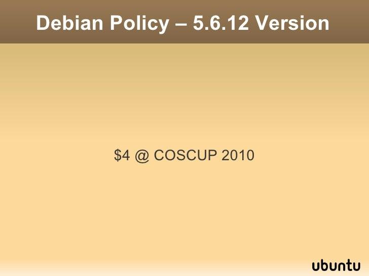 Debian Policy - 5.6.12 Version