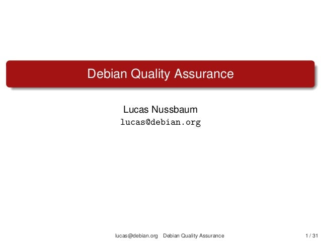 Distro Recipes 2013 : Debian and quality assurance