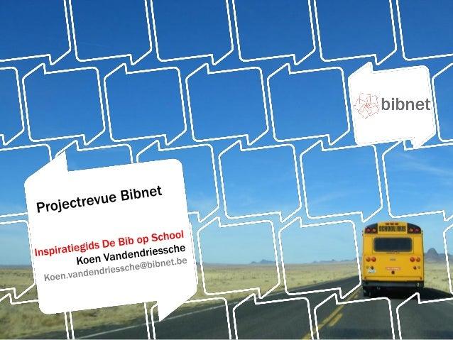 De bib op school (bibnetprojecterevue 2013)