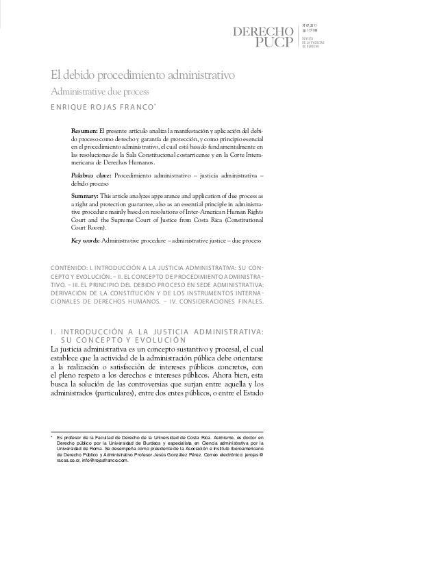 N° 67, 2011 pp. 177-188  El debido procedimiento administrativo Administrative due process ENRIQUE ROJAS FRANCO* Resumen: ...