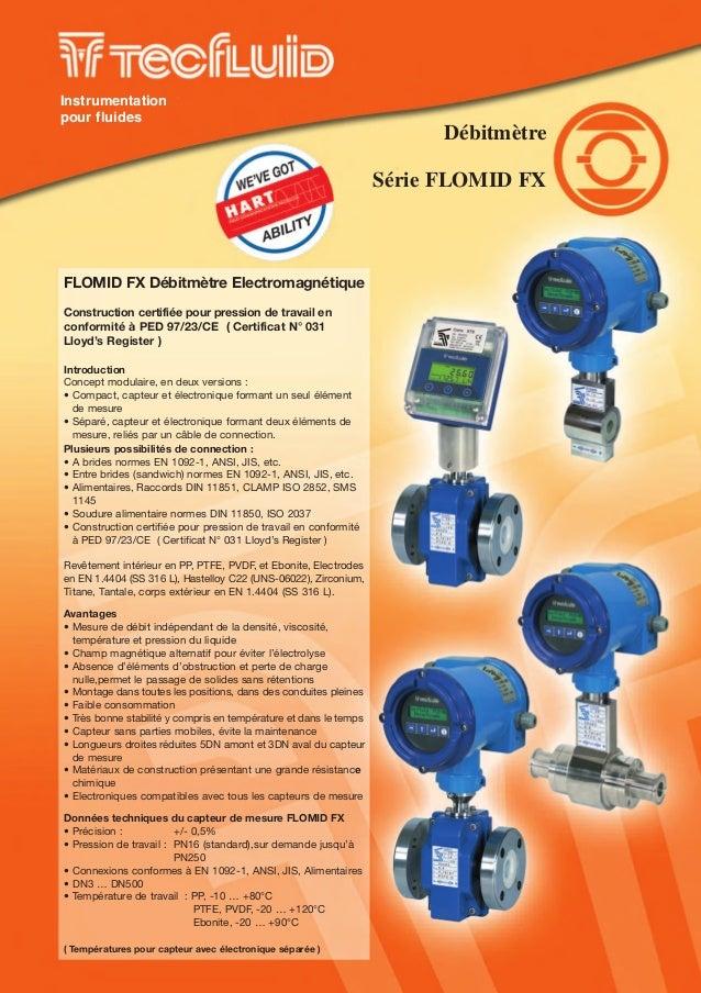FLOMID FX Débitmètre ElectromagnétiqueConstruction certifiée pour pression de travail enconformité à PED 97/23/CE ( Certif...