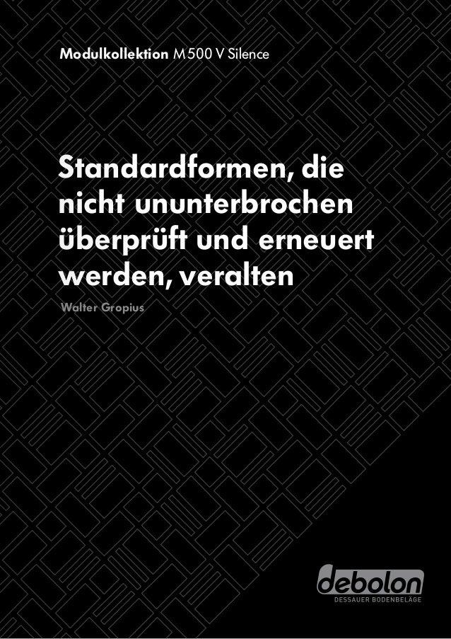 Modulkollektion M500 V Silence  Standardformen, die nicht ununterbrochen überprüft und erneuert werden, veralten Walter G...