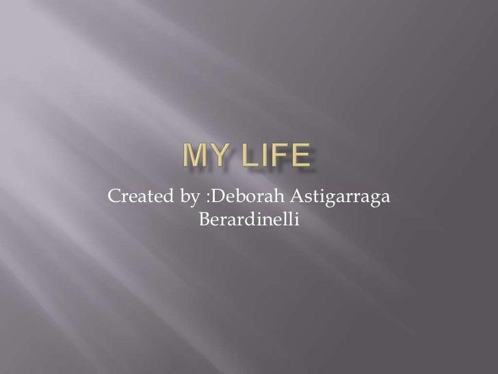 Created by :Deborah Astigarraga          Berardinelli